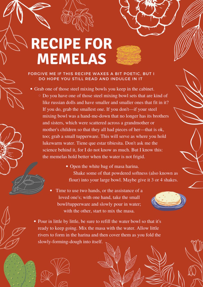 collage image with text detailing recipe for memelas. Bright orange background with white floral sketches along its perimeter. Small drawn images of a tortilla press, plate of tortillas, stack of tortillas, and cactus, are scattered across the first page.